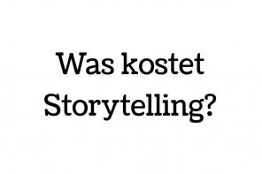 Was kostet Storytelling?