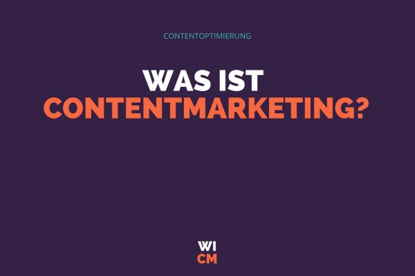 Was ist Contentmarketing