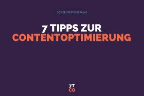 7 Tipps zur Content Optimierung